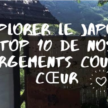 visiter le japon; TOP 10 de nos hébergements coups de cœur